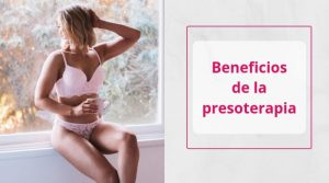 Beneficios de la presoterapia